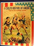 A Childs History of America: Told in One-Syllable Words (A Childs History of America, 1)