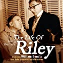 Irving Belcher's The Life of Riley Radio/TV Program by Irving Brecher Narrated by William Bendix, Paula Winslowe, John Brown