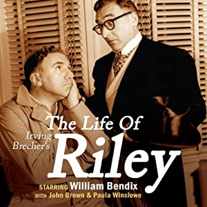 Irving Belcher's The Life of Riley Radio/TV Program