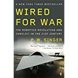 """Wired for War: The Robotics Revolution and Conflict in the 21st Centuryvon """"P. W. Singer"""""""