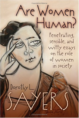 Dorothy L. Sayers - Are Women Human?