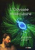 echange, troc Bernard Sablonnière - L'Odyssée moléculaire