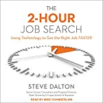 The 2-Hour Job Search: Using Technology to Get the Right Job Faster | Steve Dalton