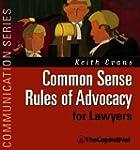 Common Sense Rules of Advocacy for La...