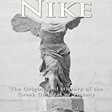 Nike: The Origins and History of the Greek Goddess of Victory Audiobook by  Charles River Editors Narrated by Scott Clem