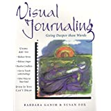 Visual Journaling: Going Deeper that Wordsby Barbara Ganim