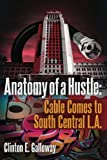 Anatomy of a Hustle: Cable Comes to South Central L.A.
