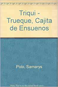 Triqui: Trueque, Cajita de Ensuenos (Spanish Edition): Samarys Polo