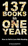 By Kevin D. Hendricks 137 Books in One Year: How to Fall in Love With Reading [Paperback]