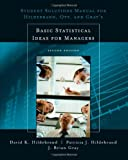 Student Solutions Manual for Basic Statistical Ideas for Managers, 2nd Edition (0534382916) by David K. Hildebrand