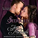 Seduced: The Wicked Woodleys, Book 5 Audiobook by Jess Michaels Narrated by Danielle O'Farrell