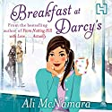 Breakfast at Darcy's (       UNABRIDGED) by Ali McNamara Narrated by Beth Chalmers