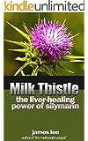 Milk Thistle - The liver-healing power of silymarin
