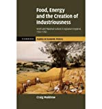 img - for [(Food, Energy and the Creation of Industriousness: Work and Material Culture in Agrarian England, 1550-1780 )] [Author: Craig Muldrew] [Mar-2011] book / textbook / text book
