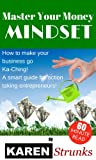 img - for Master Your Money Mindset: How To Make Your Business Go Ka-Ching! A smart guide for action taking entrepreneurs book / textbook / text book