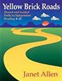 Yellow Brick Roads: Shared and Guided Paths to Independent Reading 4-12 (1571103198) by Janet Allen