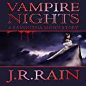 Vampire Nights: A Samantha Moon Story (       UNABRIDGED) by J.R. Rain Narrated by Sylvia Roldán Dohi