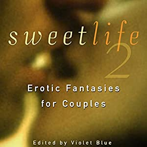 Sweet Life 2: Erotic Fantasies for Couples Audiobook