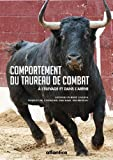 Comportement du taureau de combat : A l'élevage et dans l'arène