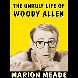 The Unruly Life of Woody Allen Audiobook