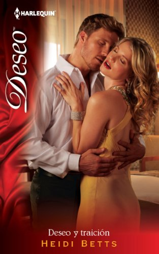 Deseo y Traicion = Desire and Betrayal (Harlequin Desco (Spanish))