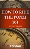 img - for How To Ride The Ponzi 101 (REVISED VERSION) book / textbook / text book