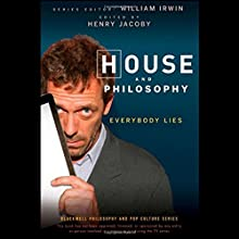 'House' and Philosophy: Everybody Lies (       UNABRIDGED) by Henry Jacoby Narrated by Henry Jacoby