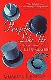 People Like Us: A Season Among the Upper Classes