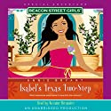 Isabel's Texas Two-Step: Beacon Street Girls Special Adventure (       UNABRIDGED) by Annie Bryant Narrated by Roxanne Hernandez