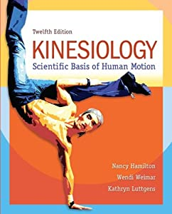 Kinesiology: Scientific Basis of Human Motion read online