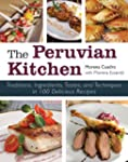 The Peruvian Kitchen: Traditions, Ing...