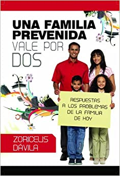 Una Familia Prevenida Vale por Dos (Spanish Edition): Zoricelis Davila