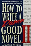How to Write a Damn Good Novel, II (0312104782) by Frey, James N.