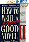 How to Write a Damn Good Novel, II: A...