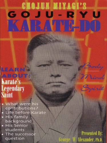 Chojun Miyagi's Goju-Ryu Karate-Do, Body Mind & Spirit