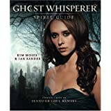Ghost Whisperer: The Spirit Guideby Kim Moses