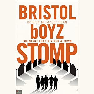 Bristol boyz Stomp: The Night that Divided a Town | [Doreen M. McGettigan]