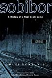 Sobibor: A History of a Nazi Death Camp