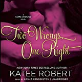 Two Wrongs, One Right  (Come Undone series, Book 3)