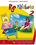 Re alfabeto. Con espansione online. Per la Scuola elementare: 2
