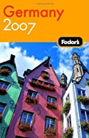 Fodor's Germany 2007 (Fodor's Gold Guides)