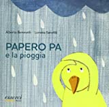 img - for Papero Pa e la pioggia book / textbook / text book