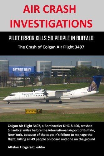 AIR CRASH INVESTIGATIONS: PILOT ERROR KILLS 50 PEOPLE IN BUFFALO, The Crash of Colgan Air Flight 3407