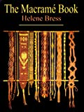 img - for By Helene Bress - The Macrame Book (second) (1999-07-16) [Paperback] book / textbook / text book