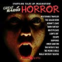 Great Radio Horror Radio/TV Program by Edgar Allan Poe, Arch Oboler, Guy de Maupassant, Robert A. Arthur, David Kogan, Alonzo Deen Cole Narrated by Boris Karloff, Maurice Tarplin, Paul McGrath, Bernard Lenrow