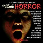Great Radio Horror | Edgar Allan Poe,Arch Oboler,Guy de Maupassant,Robert A. Arthur,David Kogan,Alonzo Deen Cole