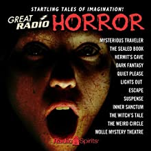 Great Radio Horror  by Edgar Allan Poe, Arch Oboler, Guy de Maupassant, Robert A. Arthur, David Kogan, Alonzo Deen Cole Narrated by Boris Karloff, Maurice Tarplin, Paul McGrath, Bernard Lenrow