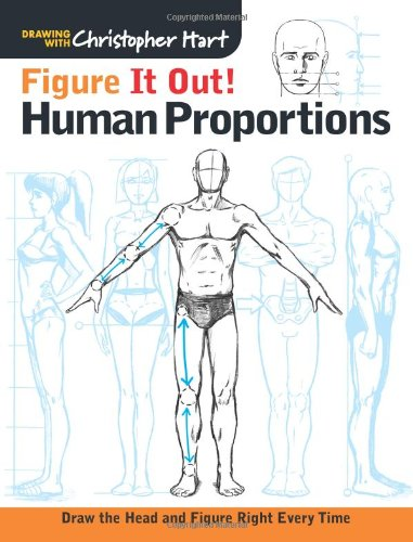 Download Figure It Out! Human Proportions: Draw the Head and Figure Right Every Time (Christopher Hart Figure It Out!)