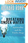 Breathing Under Water: Spirituality a...