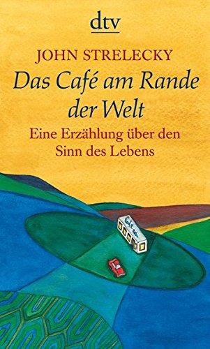 Das Café am Rande der Welt: Eine Erzählung über den Sinn des Lebens (dtv Unterhaltung)